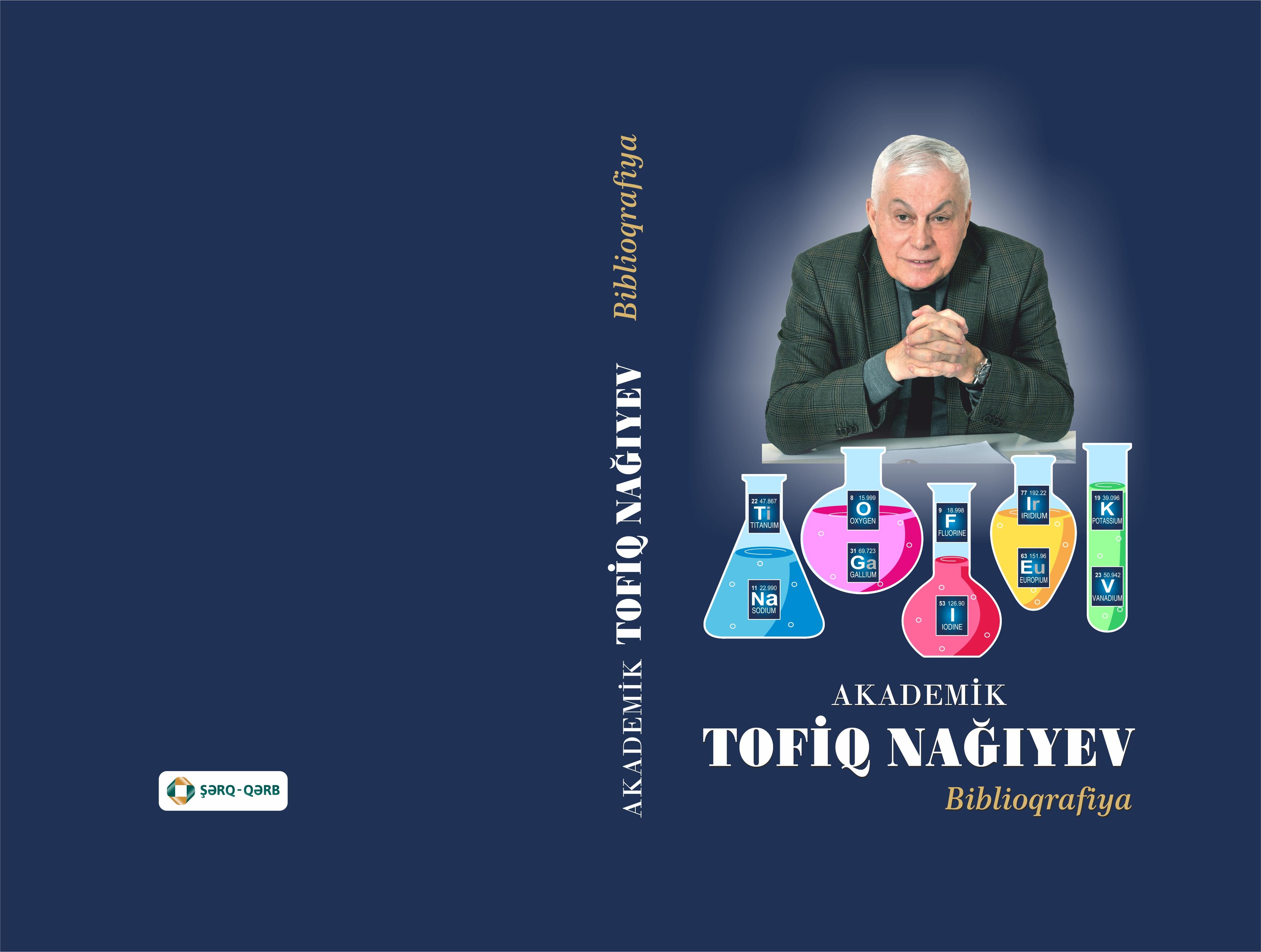 Dövlət mükafatı laureatı akademik Tofiq Nağıyevin biblioqrafiyası nəşr edilib